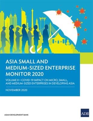 Asia Small and Medium-Sized Enterprise Monitor 2020 - Volume II Asian Development Bank 9789292624491
