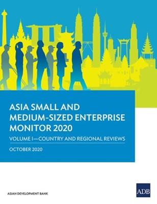 Asia Small and Medium-Sized Enterprise Monitor 2020 - Volume I Asian Development Bank 9789292624217