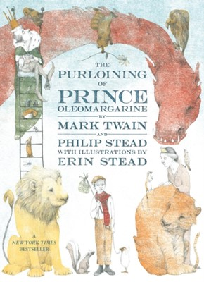 The Purloining of Prince Oleomargarine Mark Twain, Philip C. Stead 9780593303825