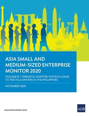 Asia Small and Medium-Sized Enterprise Monitor 2020 - Volume III Asian Development Bank 9789292624866