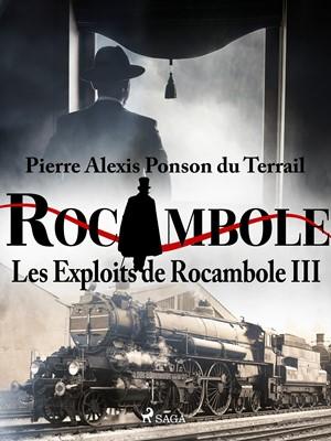 Les Exploits de Rocambole III Pierre Ponson du Terrail 9788726784558