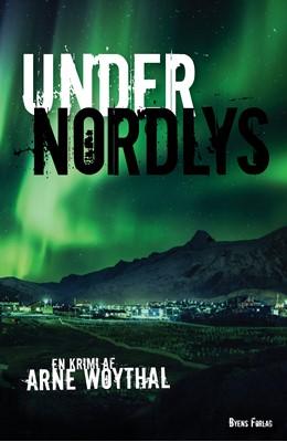 Under nordlys Arne Woythal 9788794141260