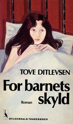 For barnets skyld Tove Ditlevsen 9788702260977