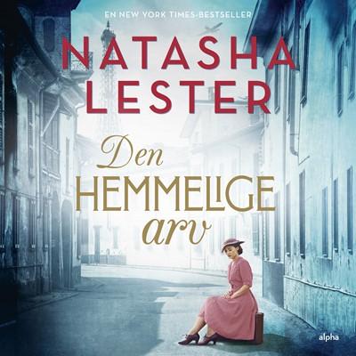 Den hemmelige arv Natasha Lester 9788793983502