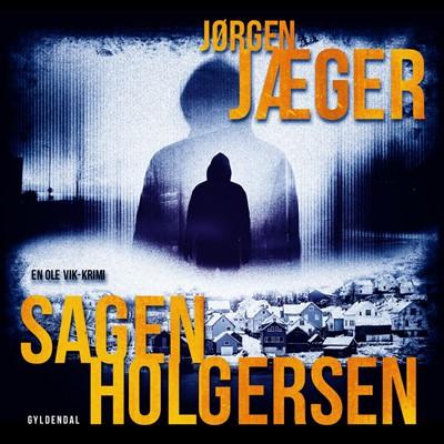 Sagen Holgersen Jørgen Jæger 9788702323214