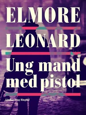 Ung mand med pistol Elmore Leonard 9788726785401
