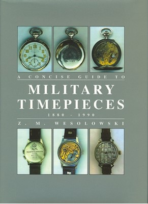 Concise Guide to Military Timepieces Z.M. Wesolowski 9781861263049