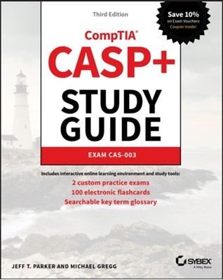 CASP+ CompTIA Advanced Security Practitioner Study Guide Michael Gregg, Jeff T. Parker 9781119477648