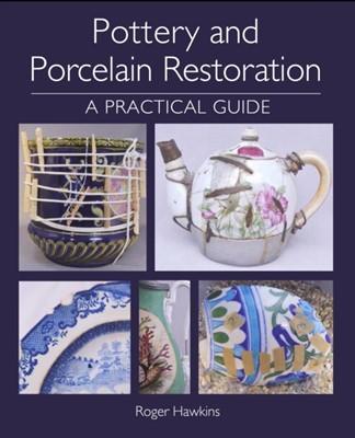 Pottery and Porcelain Restoration Roger Hawkins 9781785006753