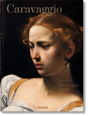 Caravaggio. The Complete Works Sebastian Schutze 9783836555814