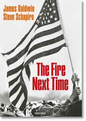 James Baldwin. Steve Schapiro. The Fire Next Time James Baldwin 9783836571517