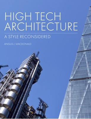 High Tech Architecture Angus J Macdonald 9781785006456
