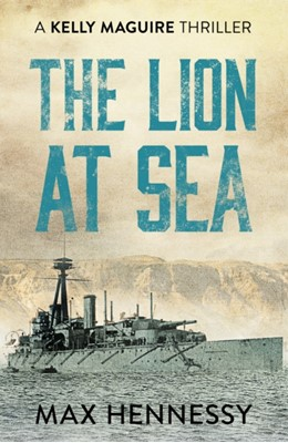 The Lion at Sea Max Hennessy 9781788637992
