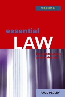 Essential Law for Information Professionals Paul Pedley 9781783304356