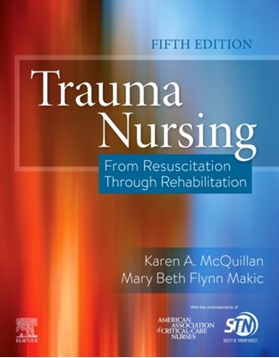 Trauma Nursing Karen A. McQuillan, Mary Beth Makic, Karen A. (Lead Clinical Nurse Specialist McQuillan 9780323567855