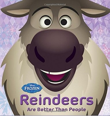 Frozen Reindeers are Better than People Disney Book Group 9781484724699