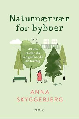 Naturnærvær for byboer Anna Skyggebjerg 9788772384207