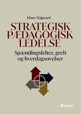 Strategisk pædagogisk ledelse Klaus Majgaard 9788772340159
