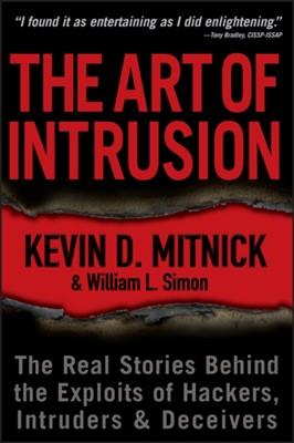 The Art of Intrusion Kevin D. Mitnick, William L. Simon 9780471782667
