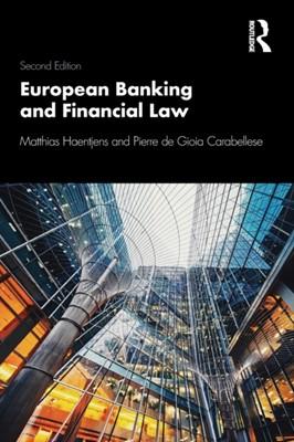 European Banking and Financial Law 2e Matthias (University of Leiden Haentjens, Pierre (Heriot-Watt University de Gioia Carabellese 9781138042308