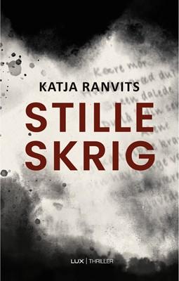 Stille skrig Katja Ranvits 9788793796836