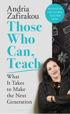 Those Who Can, Teach Andria Zafirakou 9781526614063