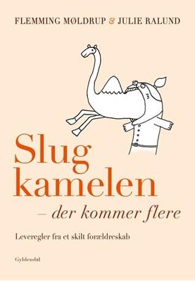 Slug kamelen - der kommer flere Julie Ralund, Flemming Møldrup 9788702316049