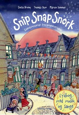 Snip Snap Snork Emilie Bruhn, Thomas Skov, Martin Sommer 9788740071245