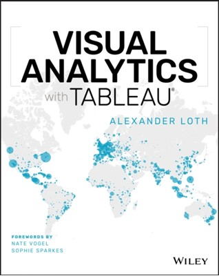 Visual Analytics with Tableau Alexander Loth 9781119560203