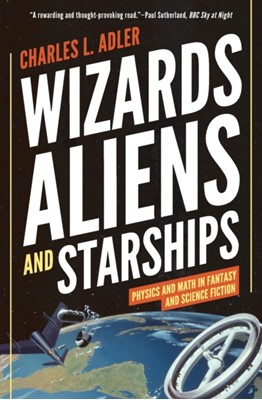 Wizards, Aliens, and Starships Charles L. Adler 9780691196374