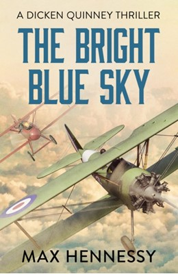 The Bright Blue Sky Max Hennessy 9781788635929