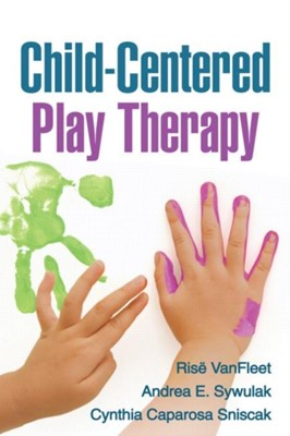 Child-Centered Play Therapy Rise VanFleet, Andrea E. Sywulak, Cynthia Caparosa Sniscak, Louise F. (Penn State University Guerney, Rise (Family Enhancement and Play Therapy Center VanFleet, Cynthia Caparosa (private practice Sniscak, Deanna Butler, Andrea E. (private practice Sywulak 9781606239025