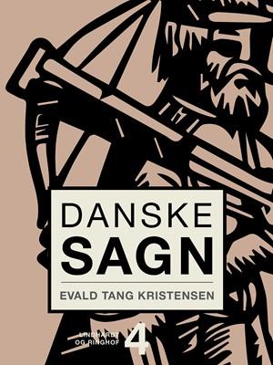 Danske sagn. Bind 4 Evald Tang Kristensen 9788726814132