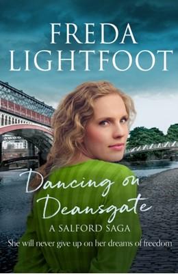 Dancing on Deansgate Freda Lightfoot 9781788637978