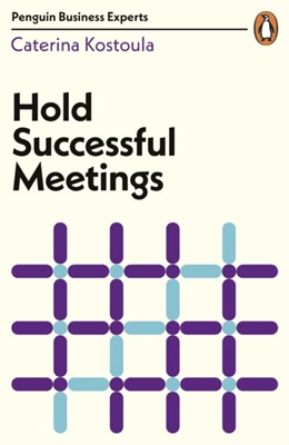 Hold Successful Meetings Caterina Kostoula 9780241481950