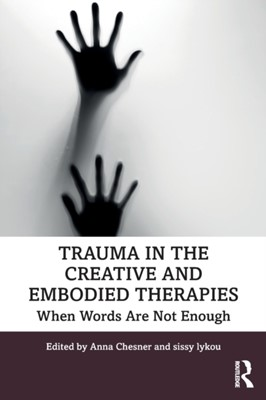 Trauma in the Creative and Embodied Therapies  9781138479210