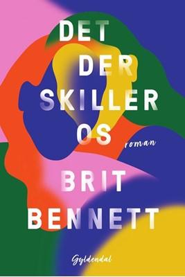 Det der skiller os Brit Bennett 9788702313444