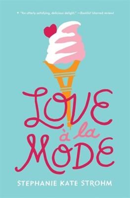Love A La Mode Stephanie Kate Strohm 9781368027090