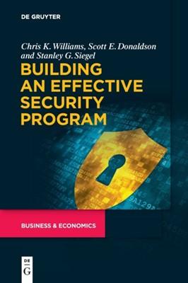Building an Effective Security Program Stanley Siegel, Scott Donaldson, Chris Williams 9781501515248