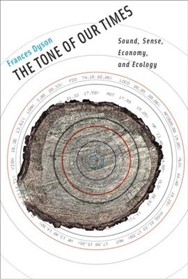 The Tone of Our Times Frances (Professor Emerita Dyson 9780262028080
