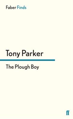 The Plough Boy Tony Parker 9780571304387