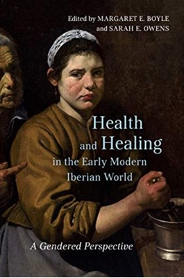 Health and Healing in the Early Modern Iberian World  9781487505189