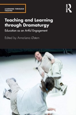 Teaching and Learning through Dramaturgy  9780367549084