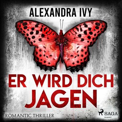 Er wird dich jagen: Romantic Thriller Alexandra Ivy 9788726775389