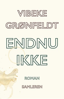 Endnu ikke Vibeke Grønfeldt 9788702330922
