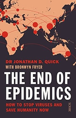 The End of Epidemics Dr Jonathan D. Quick 9781912854486
