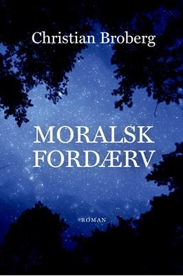 Moralsk Fordærv Christian Broberg 9788794159487