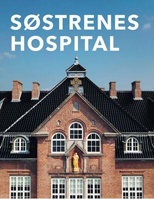 Søstrenes Hospital Henrik Fode, Viggo Johansen, Claus P. Navntoft, Tommy Heisz, Andrea Hvidtjørn 9788791324055