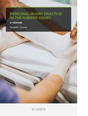 Personal Injury Practice in the Sheriff Court Ronald E. Conway, Ronald E Conway 9780414063952