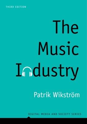 The Music Industry Patrik Wikstrom, Patrik Wikstroem 9781509530144